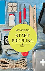 10 Ways to Start Prepping Today (English Edition)