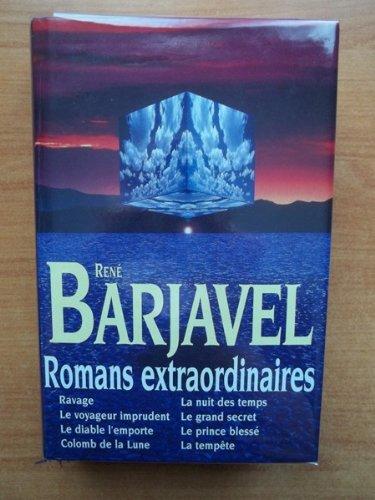 BARJAVEL : ROMANS EXTRAORDINAIRES : RAVAGE, LA NUIT DES TEMPS, LE VOYAGEUR IMPRUDENT, LE GRAND SECRET, LE DIABLE L'EMPORTE, LE PRINCE BLESSE, COLOMB DE LA LUNE, LA TEMPETE