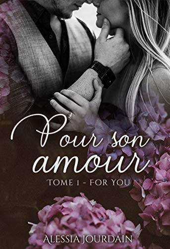 Pour Son Amour T1: For You par Alessia Jourdain