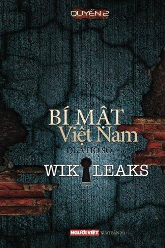 Bi Mat Viet Nam Qua Ho So Wikikeaks (tap 2) (Vietnamese Edition) (Dong Ha, Vietnam)