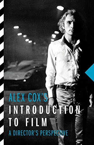 Alex Cox's Introduction to Film : A Director's Perspective
