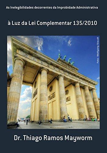 As Inelegibilidades Decorrentes Da Improbidade Administrativa (Portuguese Edition)