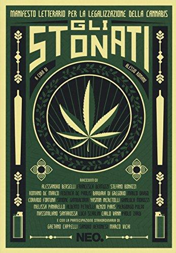 Gli stonati. Manifesto letterario per la legalizzazione della cannabis