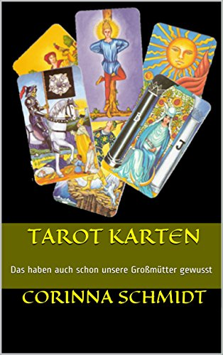 Tarot Karten: Das haben auch schon unsere Großmütter gewusst