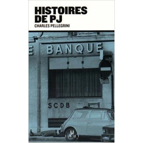 Histoires de PJ de Charles Pellegrini ( 21 mai 2015 )