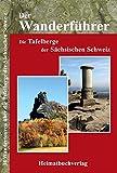 Der Wanderführer: Die Tafelberge der Sächsischen Schweiz