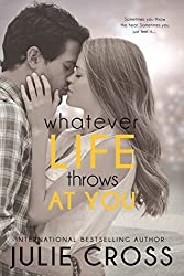 Whatever Life Throws at You by Julie Cross (2014-10-07)
