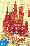Die schönsten Märchen der Brüder Grimm (Dressler Klassiker)