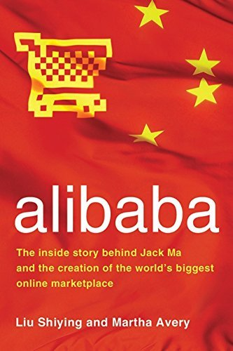 alibaba-the-inside-story-behind-jack-ma-and-the-creation-of-the-worlds-biggest-online-marketplace-by