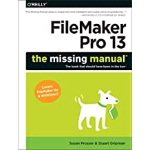 [(FileMaker Pro 13: The Missing Manual)] [By (author) Susan Prosser ] published on (July, 2014)