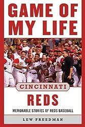 Game of My Life Cincinnati Reds: Memorable Stories of Reds Baseball by Lew Freedman (2013-04-01)