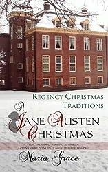 A Jane Austen Christmas: Regency Christmas Traditions (A Jane Austen Regency Life) (Volume 1) by Maria Grace (2014-11-12)
