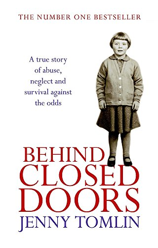 Behind Closed Doors: A True Story of Abuse, Neglect and Survival Against the Odds por Jenny Tomlin