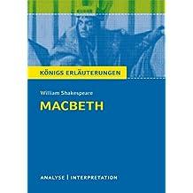 Macbeth von William Shakespeare. Königs Erläuterungen.: Textanalyse und Interpretation mit ausführlicher Inhaltsangabe und Abituraufgaben mit Lösungen (English Edition)