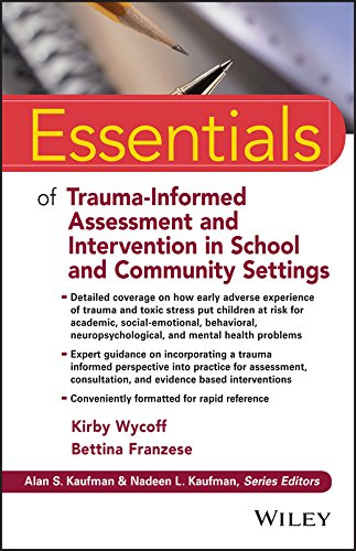 Trauma-Informed Assessment and Intervention in School and Community Settings (Essentials of Psychological Assessment)