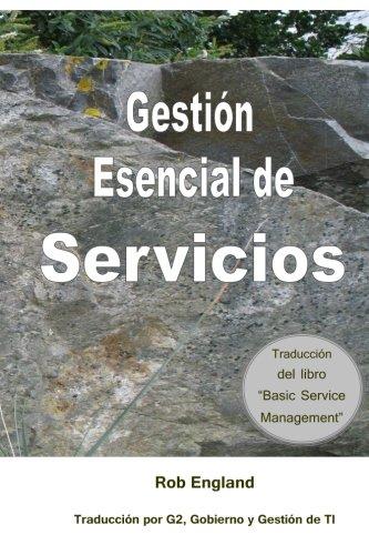 Gestión Esencial de Servicios: Traducción del libro Basic Service Management