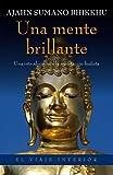 Una mente brillante: Una introducción a la meditación budista (El Viaje Interior)