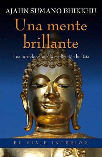 Una mente brillante : una introducción a la meditación budista