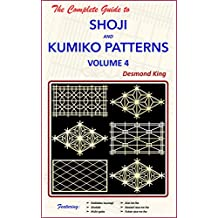 The Complete Guide to Shoji and Kumiko Patterns Volume 4 (English Edition)