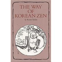 The Way of Korean Zen by Kusan Sunim (1985-11-28)