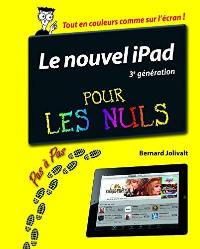 iPad (3ème génération) Pas à pas Pour les Nuls par Bernard JOLIVALT