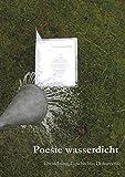 Books on Demand Poesie wasserdicht Taschenbuchausgabe: Entstehung, Geschichte, Dokumente