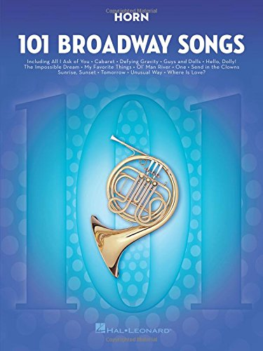 101 Broadway Songs: Horn: Noten, Sammelband für Horn