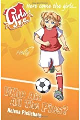 Girls FC 5: Who Ate All the Pies? by Pielichaty. Helena ( 2009 ) Paperback Paperback