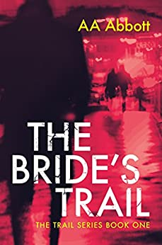 The Bride's Trail (The Trail Series Book 1) by [Abbott, AA]