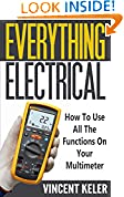 #10: Everything Electrical: How To Use All The Functions On Your Multimeter (Revised Edition 6/24/2017)