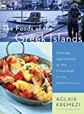 Image de The Foods of the Greek Islands: Cooking and Culture at the Crossroads of the Mediterranean