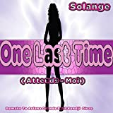 One Last Time: Remake to Ariana Grande Feat Kendji Girac (feat. Anthony) [Attends-Moi]