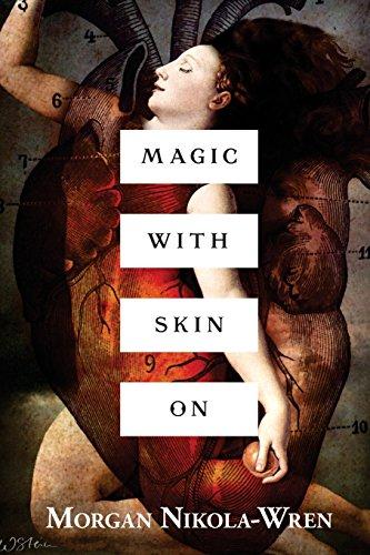 Magic with Skin On por Morgan Nikola-Wren