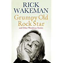 Grumpy Old Rockstar: and Other Wondrous Stories