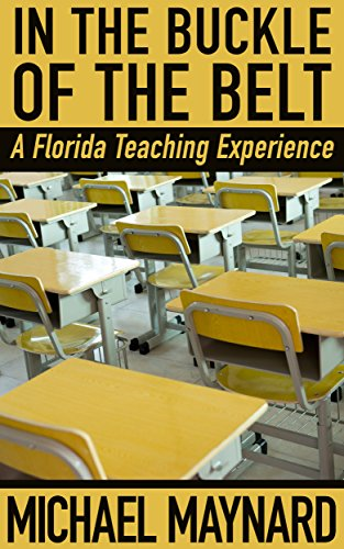 In the Buckle of the Belt: A Florida Teaching Experience (English Edition) (Belt Florida)