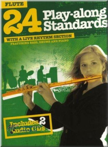 Preisvergleich Produktbild 24 Play-Along Standards With A Live Rhythm Section - Flute - Flöte Noten [Musiknoten]