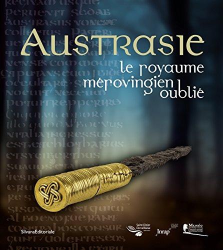 austrasie-le-royaume-merovingien-oublie