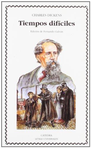 Tiempos difíciles: para estos tiempos: 170 (Letras Universales) por Charles Dickens