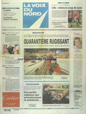 VOIX DU NORD (LA) [No 17562] du 02/12/2000 - LE SALON NAUTIQUE - L'obESITE GAGNE DU TERRAIN - MARTINE AUBRY EN CAMPAGNE - CHILI - PINOCHET INCULPE - TUNNEL SOUS LA MANCHE - LA FETE AUX PIONNIERS - LES SPORTS - FOOT