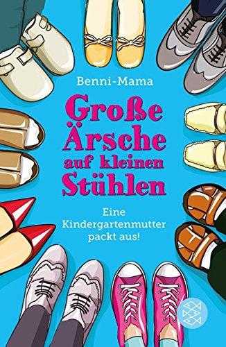 Große Ärsche auf kleinen Stühlen: Eine Kindergartenmutter packt - Für Kinder Bücher Cd Auf