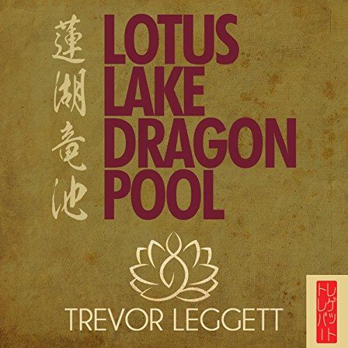 Lotus Lake Dragon Pool: More Encounters in Yoga and Zen -