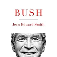 Bush by Jean Edward Smith (2016-07-05)
