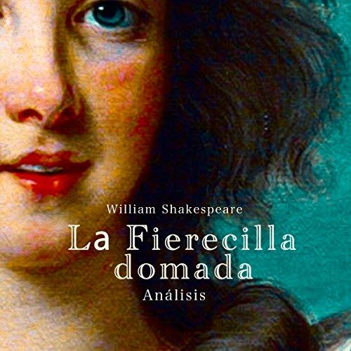 Análisis: La Fierecilla domada - William Shakespeare [Analysis: The Taming of the Shrew - William Shakespeare]  Audiolibri