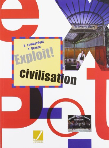 Exploit! Corso di lingua e civilt francese-Civilisation. Con CD Audio. Per le Scuole superiori