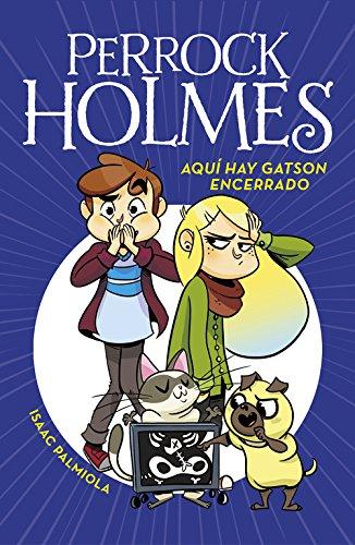 Aquí hay Gatson encerrado (Serie Perrock Holmes 5) por Isaac Palmiola