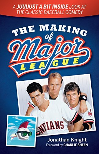 The Making of Major League: A Juuuust a Bit Inside Look at the Classic Baseball Comedy by Jonathan Knight (2015-05-29) par Jonathan Knight