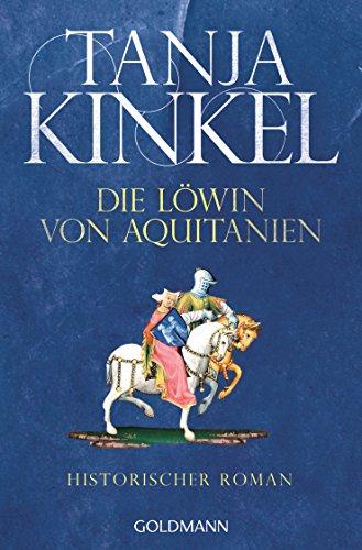 Buchseite und Rezensionen zu 'Die Löwin von Aquitanien: Historischer Roman' von Tanja Kinkel