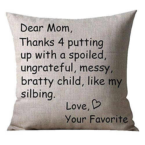 66db302540f Zcfhike Dear Mom Thanks 4 Putting Up with A Spoiled Ungrateful Messy Bratty  Child Like My