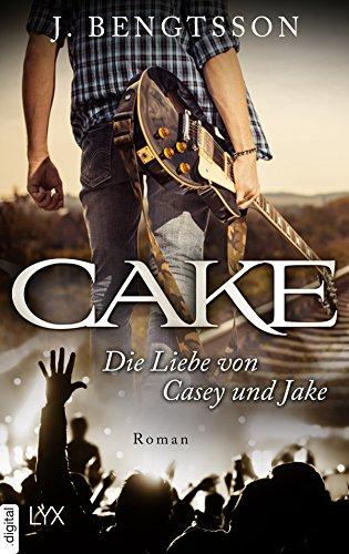 CAKE - Die Liebe von Casey und Jake von [Bengtsson, J.]