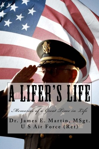 A Lifer's Life: Memories of a Great Time of Life